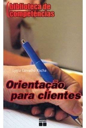 Orientação para Clientes - Col. Biblioteca de Competências - Rocha,Lygia Carvalho   Nisrs.org