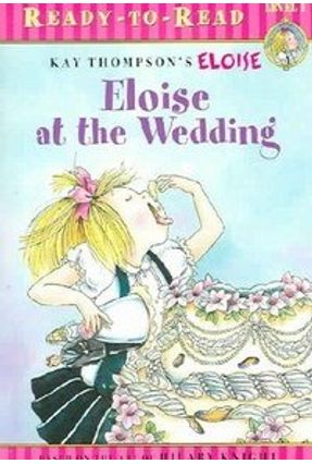 Eloise At The Wedding - Knight,Hilary (CRT) Lyon,Tammie McNamara,Margaret (ADP) Thompson,Kay (CRT)   Nisrs.org