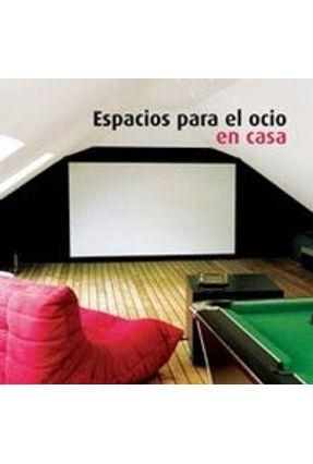 Espacios Para El Ocio En Casa - Vários Autores   Hoshan.org