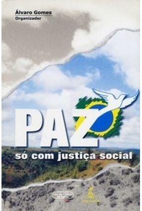 Paz Só com Justiça Social - Gomes,Álvaro | Hoshan.org
