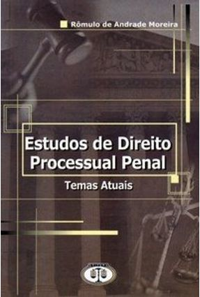 Estudo de Direito Processual Penal - Temas Atuais - Moreira,Rômulo de Andrade | Hoshan.org
