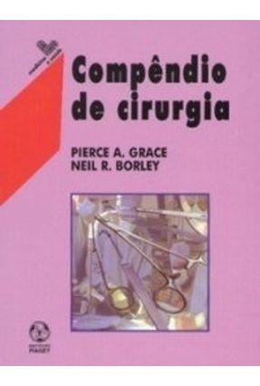 Compêndio de Cirurgia - Neil R. Borley Pierce A. Grace | Hoshan.org