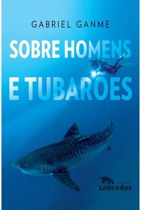 Sobre Homens e Tubarões - Ganme,Gabriel pdf epub