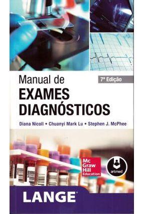 Manual De Exames Diagnósticos - Nicoll,Diana Lu,Chuanyi Mark Mcphee,Stephen J. Mattos,Elissandra Machado Arlindo De Rosa,Priscila Raupp Da pdf epub