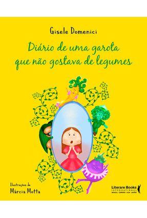 Diário De Uma Garota Que Não Gostava De Legumes - Domenici ,Gisele pdf epub