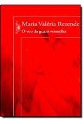 O Voo da Guará Vermelha - Rezende,Maria Valéria   Hoshan.org