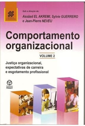 Comportamento Organizacional - Vol.2 - Justiça Org. Expectat. - Akremi,Assad El Guerrero,Sylvie Neveu,Jean-Pierre   Tagrny.org