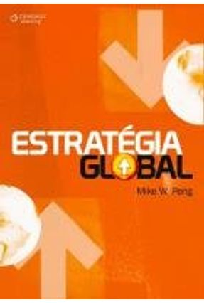 Estratégia Global - Peng,Mike W. | Tagrny.org