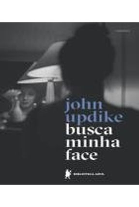 Busca Minha Face - Updike,John | Tagrny.org