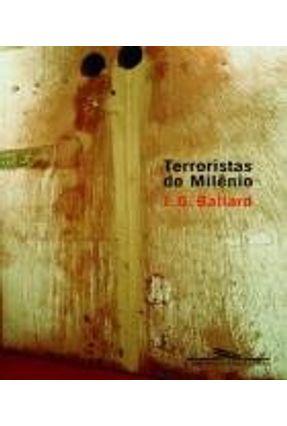 Terroristas do Milênio - Ballard,J. G. | Hoshan.org