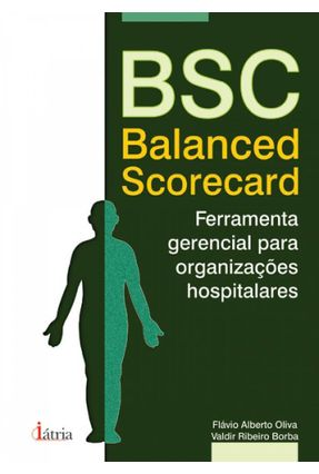 Bsc - Balanced Scorecard - Oliva,Flávio Alberto Borba,Valdir Ribeiro pdf epub