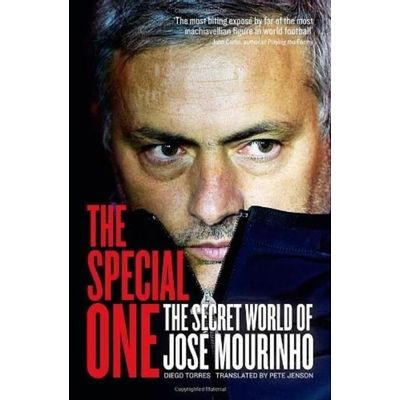 The Special One - The Dark Side Of José Mourinho