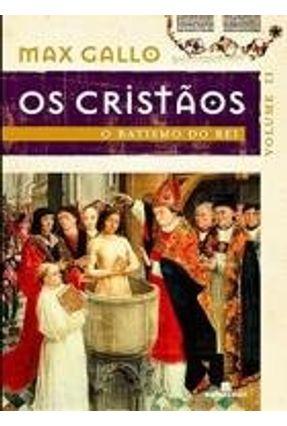 Os Cristãos - O Batismo do Rei - Vol. 2 - Gallo,Max   Hoshan.org