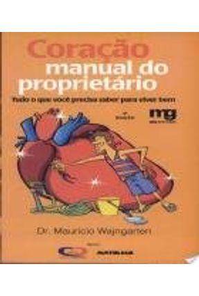 Coração - Manual do Proprietário - Tudo o que Você Precisa Saber para Viver Bem - Wajngarten,Maurício | Hoshan.org