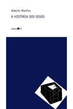 A História dos Ossos - Martins,Alberto pdf epub