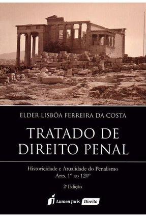 Tratado de Direito Penal - Arts. 1° ao 120° - 2ª Ed. 2017 - Ferreira Da Costa,Elder Lisbôa | Hoshan.org