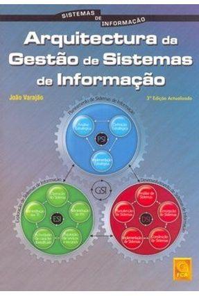 Arquitectura da Gestão de Sistemas de Informação - 3ª Ed. - Varajão,João pdf epub