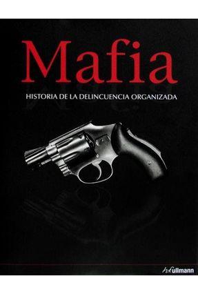 Mafia - Historia de La Delincuencia Organizada - Ullmann,H.f pdf epub