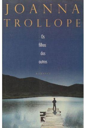 Os Filhos dos Outros - Trollope,Joanna | Hoshan.org