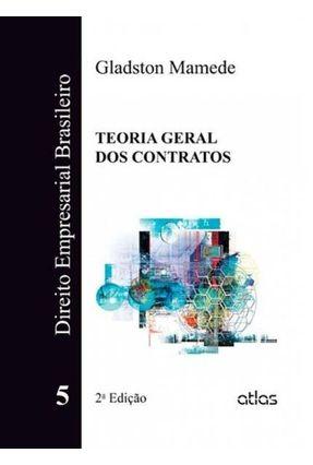 Direito Empresarial Brasileiro - Teoria Geral Dos Contratos - Vol. 5 - 2ª Ed. 2014 - Mamede,Gladston   Tagrny.org