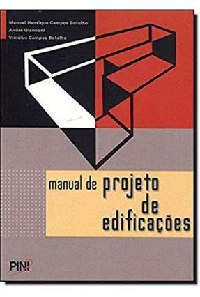 Manual de Projeto de Edificações - Botelho,Manoel Henrique Campos | Hoshan.org
