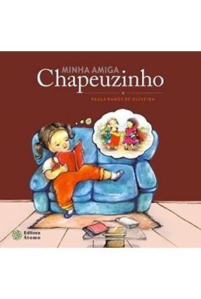 Minha Amiga Chapeuzinho - Oliveira,Paula Ramos de   Tagrny.org