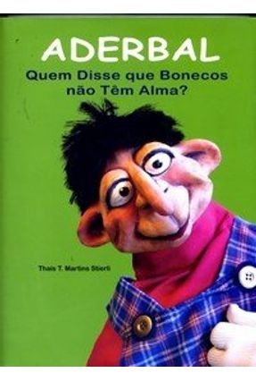 Aderbal - Quem Disse que Bonecos Não Têm Alma? - Stierli,Thais T. Martins | Hoshan.org