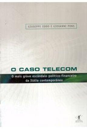 O Caso Telecom - Odo,Giuseppe Pons,Giovanni   Tagrny.org