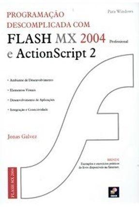 Programação Descomplicada com Flash Mx 2004 e Action Script 2 - Galvez,Jonas | Hoshan.org