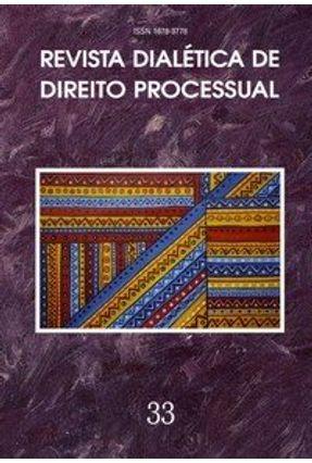 Revista Dialética de Direito Processual 33 - Rocha,Valdir de Oliveira   Nisrs.org