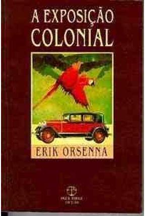 A Exposicao Colonial - Orsenna,Erik | Tagrny.org