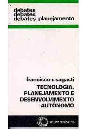 Tecnologia; Planejamento e Desenv. Autonomo - Sagasti,Francisco R. pdf epub