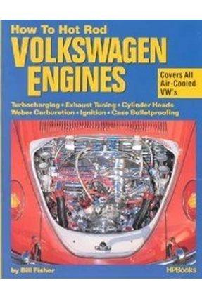 How To Hotrod Volkswagen Engines - Fisher,Bill Fisher,Bill | Hoshan.org
