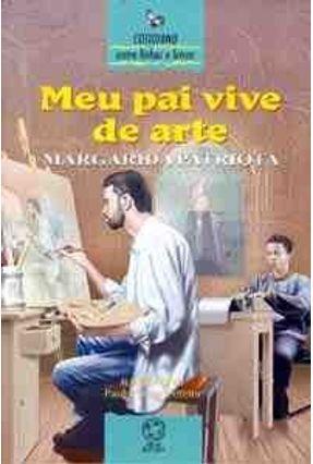 Meu Pai Vive de Arte - Patriota,Margarida | Nisrs.org