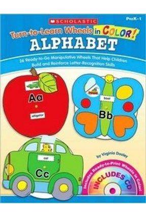Turn-to-learn Wheels In Color: Alphabet: 26 Ready-to-go Manipulative Wheels That Help Children Build - Dooley,Virginia pdf epub