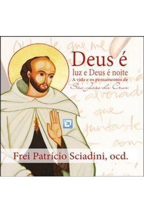 Deus é Luz e Deus é Noite - Sciadini,Frei Patricio | Nisrs.org
