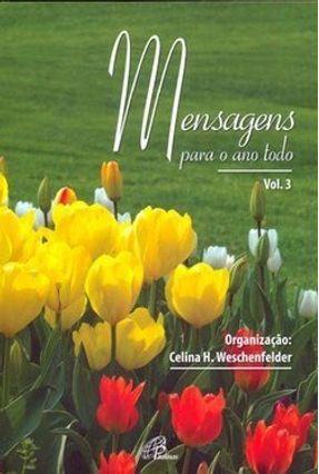 Mensagens para o Ano Todo Vol. 3 - Weschenfelder,Celina H. pdf epub
