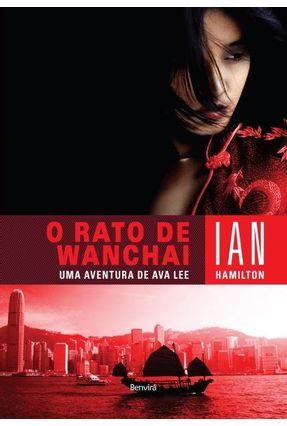 O Rato de Wanchai - Uma Aventura de Ava Lee - Hamilton, Ian | Hoshan.org