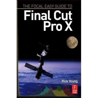 The Focal Easy Guide To Final Cut Pro X