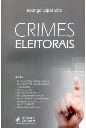 Crimes Eleitorais - Zílio,Rodrigo López | Hoshan.org
