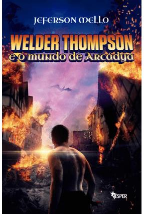 Welder Thompson - e o Mundo de Arcádya - Mello,Jeferson pdf epub