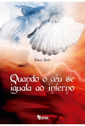 Quando o Céu Se Iguala ao Inferno - Rocha,Sidney pdf epub