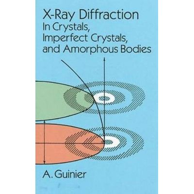 X-Ray Diffraction - In Crystals, Imperfect Crystals, And Amorphous Bodies