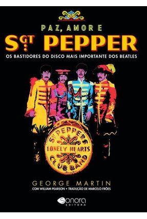 Paz, Amor e Sgt. Pepper - Os Bastidores do Disco Mais Importante Dos Beatles - Pearson,William Martin,George | Hoshan.org