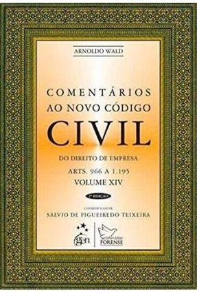 Comentários ao Novo Código Civil - Vol. Xiv - Livro II - Do Direito de Empresa - 2ª Ed. 2010 - Wald,Arnoldo   Tagrny.org