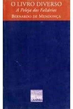 O Livro Diverso: A Peleja Dos Falsarios - Mendonca,Bernardo de | Tagrny.org
