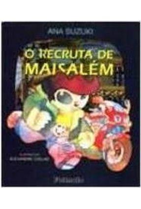 O Recruta De Maisalem - Suzuki,Ana Franca   Hoshan.org