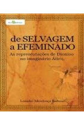 De Selvagem A Efeminado - Leandro Mendonça Barbosa | Hoshan.org