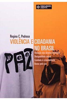 Violencia e Cidadania no Brasil 3ª Ed. 2008 - Regina Celia Pedroso | Hoshan.org