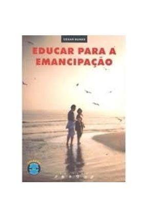 Educar para a Emancipação - Nunes,Cesar | Tagrny.org